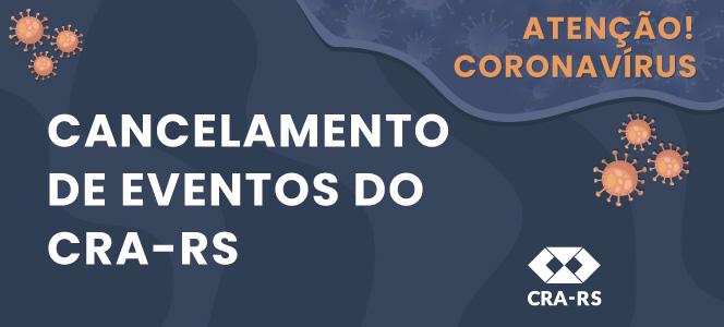 CRA-RS cancela todos os eventos do primeiro semestre devido ao coronavírus