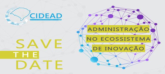 XVI CIDEAD debate a Administração no Ecossistema de Inovação