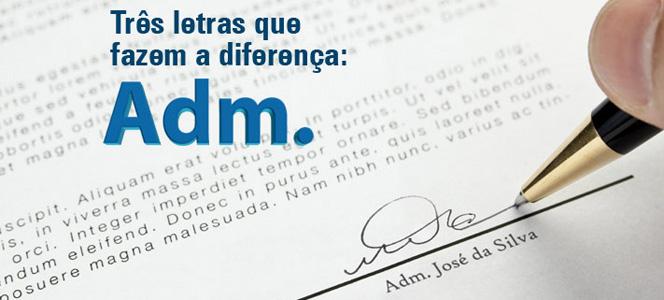 Use Adm. antes de seu nome